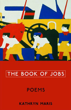 The Book of Jobs by Kathryn Maris